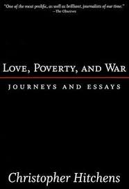 love poverty and war journeys and essays by christopher hitchens 304268