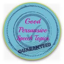 Good Persuasive Speech Topics 50 Ideas More