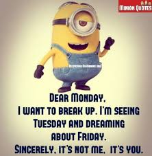 Monday Minions Funny Work Quotes Daily Inspiration Quotes