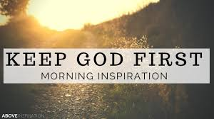 Keep God First Morning Inspiration To Motivate Your Day
