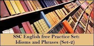 Ssc English Free Study Material: Idioms And Phrases (Set-2)