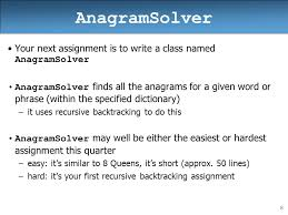 anagramsolver based on slides by ethan apter ppt video online anagramsolver your next assignment is to write a class d anagramsolver