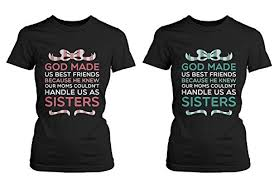 Quote T Shirts Classy Amazon 48 Printing Best Friend Quote T Shirts God Made Us