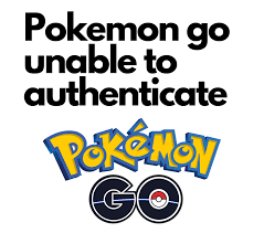 Pokemon go unable to authenticate [Issue resolved] - Gaming Laptop Zone