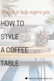 how to style a coffee table 6 ideas to help inspire you