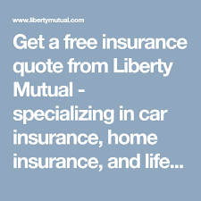 Get A Free Insurance Quote From Liberty Mutual Specializing In Car Gorgeous Liberty Mutual Life Insurance Quotes