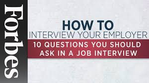 Questions To Ask Interviewer 10 Questions You Should Ask In A Job Interview Forbes