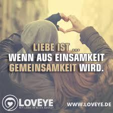 Spruch Liebe Ist Wenn Aus Einsamkeit Gemeinsamkeit Wird Loveye