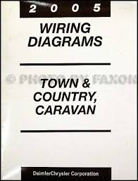 chysler town country and dodge caravan wiring diagram 2005 chysler town country and dodge caravan wiring diagram manual original
