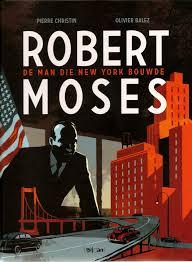 Afbeeldingsresultaat voor strip Rober Moses, de man die New York bouwde