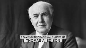 Famous Quotes By Edison 24 famous inspirational quotes of Thomas A Edison YouTube 5