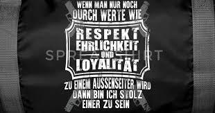 Respekt Ehrlichkeit Loyalität Sprüche Geschenk Sporttasche Spreadshirt
