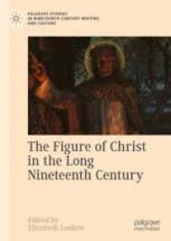 The Figure of Christ in the Long Nineteenth Century | SpringerLink