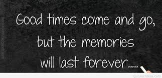 Memory Quotes Amazing Good Times And Memory Quote