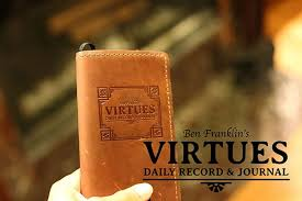 Benjamin Franklin Virtues Chart Ben Franklins Virtue Journal The Art Of Manliness