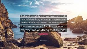 "Quote Of Today Mesmerizing R Murray Schafer Quote ""Today All Sounds Belong To A Continuous"