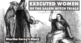 Salem Witch Executed Women Of The Salem Witch Trials Martha Coreys Story
