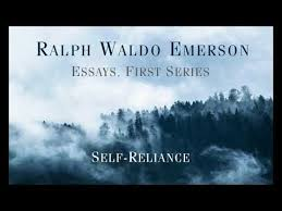 ralph waldo emerson essays first series self reliance  ralph waldo emerson essays first series self reliance