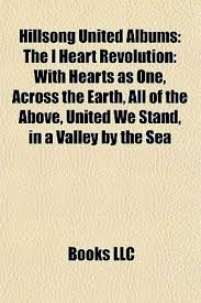 Hillsong United Albums The I Heart Revolution With Hearts As One