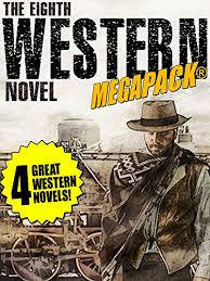 The 8th Western Novel MEGAPACK®: 4 Classic Westerns eBook: Owen, Dean,  Jessup, Richard, Mowery, William Byron, Dunn, J. Allan: Amazon.in: Kindle  Store