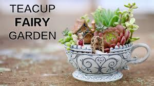 Fairy Garden Pictures Teacup Fairy Garden Youtube