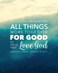 All Things Work Together For Good Romans 828 Bible Romans All