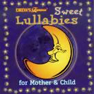 Drew's Famous Sweet Lullabies: Mother & Child