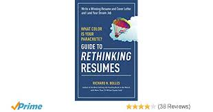 A Winning Resumes What Color Is Your Parachute Guide To Rethinking Resumes