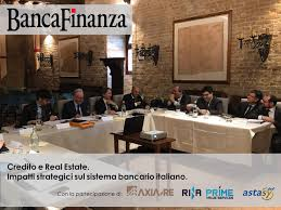 bancafinanza and beppe ghisolfi esbg deputy president and treasurer banker and noted writer led a round table titled credito e real estate