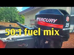how to mix 2 stroke gas 25hp mercury