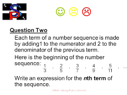fractals lesson summary and self assessment ceds study plus  8 ceds study plus in cornwall   question two each term of a number sequence is made by adding1 to the numerator and 2 to the denominator of the