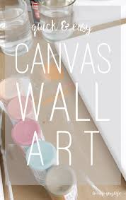 looking for a quick easy diy to do this weekend these diy canvases are
