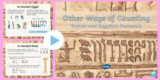 Other Ways Of Counting Roman And Egyptian Numerals