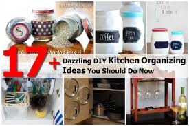 Organizing For Kitchen 17 Dazzling Diy Kitchen Organizing Ideas You Should Do Now