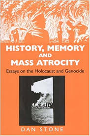 history memory and mass atrocity essays on the holocaust and history memory and mass atrocity essays on the holocaust and genocide dan stone 9780853036616 com books