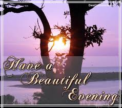 Have A Beautiful Evening Quotes Best of Have A Beautiful Evening DesiComments