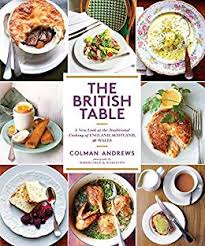 <b>The British Table</b>: A New Look at the Traditional Cooking of England ...