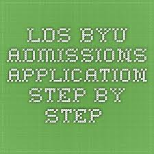 best byu application ideas college scholarships  lds byu admissions application step by step