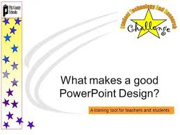 rules for a good powerpoint presentation your and date ppt  what makes a good powerpoint design a training tool for teachers and students