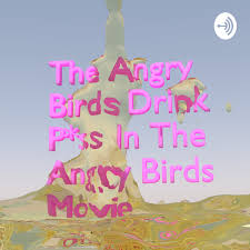 The Angry Birds Drink P*ss in The Angry Birds Movie