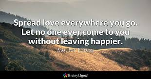 Mother Teresa Spread Love Everywhere You Go Let No One