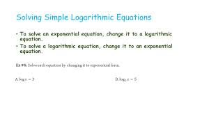 solving simple logarithmic equations