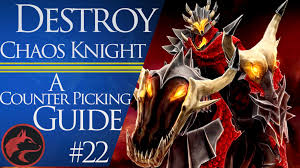 how to counter chaos knight dota 2 counter picking guides 22