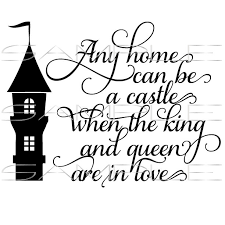 Castle Quote About Home King Queen And Love SVG Cut Etsy Interesting King And Queen Quotes Images