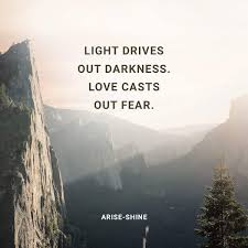 Light Drives Out Darkness Light Drives Out Darkness Love Casts Out Fear Janjoy52