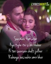 Humsafar Lyrics From Badrinath Ki Dulhania My Love Quotes Song