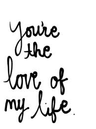 You Are The Love Of My Life Quotes Awesome You're The Love Of My Life Love Quotes IMG