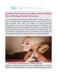 questions that you must ask before hiring wedding hair and makeup toronto professional is your wedding day arriving soon then this is a time you have to
