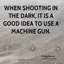 Craig Bruce Quotes QuoteHD Simple Shooting Quotes