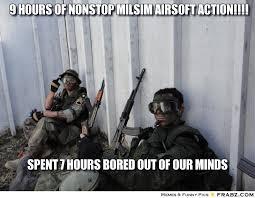 9 hours of nonstop milsim airsoft action!!!!... - Milsim Airsoft ... via Relatably.com